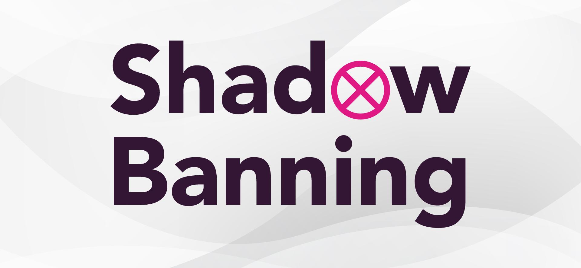 Shadow Banning Blog